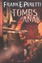 The Tombs of Anak - Frank Peretti