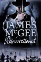 Resurrectionist: A Regency Crime Thriller - James McGee