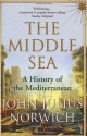 The Middle Sea: A History of the Mediterranean - John Julius Norwich