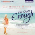 Not Quite Enough - Catherine Bybee, Amy McFadden