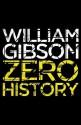 Zero History (Bigend, #3) - William Gibson