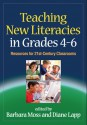 Teaching New Literacies in Grades 4-6: Resources for 21st-Century Classrooms - Barbara Moss, Diane Lapp