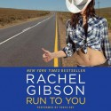 Run To You (Audio) - Rachel Gibson