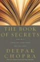 The Book Of Secrets: Who am I? Where did I come from? Why am I here? - Deepak Chopra