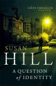 A Question of Identity: Simon Serrailler Book 7 - Susan Hill