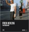 Fred Herzog Photographs - Fred Herzog, Claudia Gochmann, Felix Hoffmann