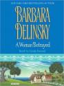 A Woman Betrayed (Audio) - Barbara Delinsky, Linda Emond