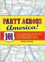 Party Across America: 101 of the Greatest Festivals, Sporting Events, and Celebrations in the U.S. - Michael Guerriero
