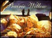 Prairie Willow - Maxine Trottier, Laura Fernández, Rick Jacobson
