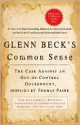 Glen Beck's Common Sense Inspired by Thomas Paine - Glenn Beck