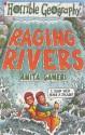 Raging Rivers - Anita Ganeri