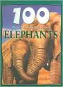 100 Things You Should Know About Elephants - Camilla De la Bédoyère