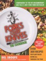 Forks Over Knives—The Cookbook: Over 300 Recipes for Plant-Based Eating All Through the Year - Del Sroufe, Isa Chandra Moskowitz, Julieanna Hever, Judy Micklewright