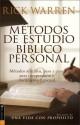 Metodos de Estudio Biblico Personal: 12 Formas de Estudiar La Biblia Tu Solo - Rick Warren