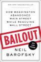 Bailout: How Washington Abandoned Main Street While Rescuing Wall Street - Neil Barofsky