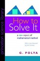 How to Solve It: A New Aspect of Mathematical Method - George Pólya