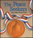 The Peace Seekers: The Nobel Peace Prize - Nathan Aaseng