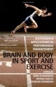 Brain and Body in Sport and Exercise: Biofeedback Applications in Performance Enhancement - Boris Blumenstein, Michael Bar-Eli, Gershon Tenenbaum