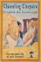 Channeling Cleopatra - Elizabeth Ann Scarborough