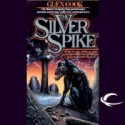 The Silver Spike (The Chronicle of the Black Company, #4) - Glen Cook, Jonathan Davis