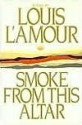 Smoke from This Altar - Louis L'Amour