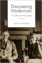 Discovering Modernism: T.S. Eliot and His Context - Louis Menand