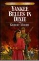 Yankee Belles in Dixie - Gilbert Morris