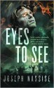 Eyes to See - Joseph Nassise