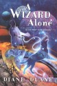 A Wizard Alone: The Sixth Book in the Young Wizards Series - Diane Duane