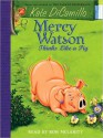 Mercy Watson Thinks Like a Pig (MP3 Book) - Ron McLarty, Kate DiCamillo