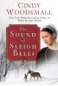 The Sound of Sleigh Bells - Cindy Woodsmall