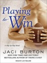 Playing to Win - Jaci Burton, Lucy Malone