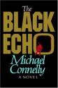 The Black Echo: A Novel (Harry Bosch) - Michael Connelly