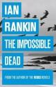 The Impossible Dead - Ian Rankin
