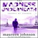 The Madness Underneath (Audio) - Maureen Johnson