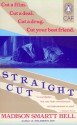 Straight Cut - Madison Smartt Bell