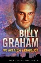 Billy Graham: The Greatest Evangelist (Heroes of the Faith) - Sam Wellman