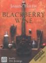Blackberry Wine - Joanne Harris, Alex Jennings