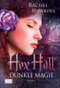 Hex Hall: Dunkle Magie - Rachel Hawkins