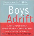 Boys Adrift: The Five Factors Driving the Growing Epidemic of Unmotivated Boys and Underachieving Young Men - Leonard Sax, Malcolm Hillgartner