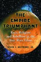 The Empire Triumphant: Race, Religion and Rebellion in the Star Wars Films - Kevin J. Wetmore Jr.