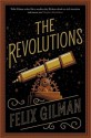 The Revolutions - Felix Gilman