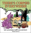 There's Corpses Everywhere: Yet Another Liō Collection - Mark Tatulli