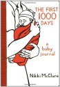 The First 1000 Days: A Baby Journal - Nikki McClure