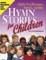 Hymn Stories for Children: The Ten Commandments - Phyllis Vos Wezeman, Anna L. Liechty