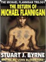 The Return of Michael Flannigan - Stuart J. Byrne, John Bloodstone