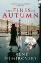 The Fires of Autumn - Irène Némirovsky, Sandra Smith