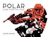 Polar: Came from the Cold - Víctor Santos, Jim Gibbons