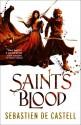 Saint's Blood - Sebastien de Castell