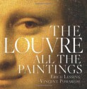 The Louvre: All the Paintings - Anja Grebe, Erich Lessing